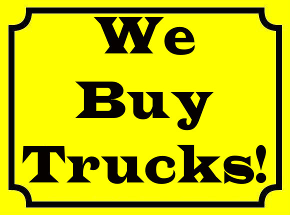 WE BUY TRUCKS!